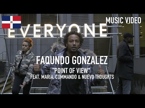 FAQUNDO Gonzalez - Point Of View ( Feat. Maria, Commando & Nuevo Thoughts ) [ Music Video ]
