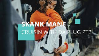 "Skank Mane - ""Cruisin With Da Plug pt2"""