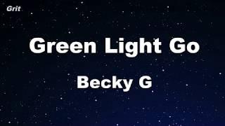 Green Light Go   Becky G Karaoke 【No Guide Melody】 Instrumental