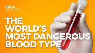 The World's Most Dangerous Blood Type