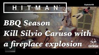 Hitman | Sapienza | How to kill Silvio Caruso with a fireplace explosion | BBQ Season