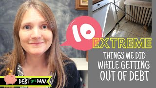 Top 10 EXTREME Frugal Things We've Done To Save Money While Getting Out Of Debt