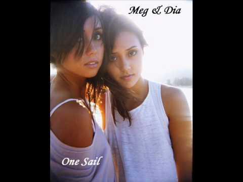 One Sail - Meg & Dia