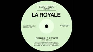 La Royale   Riders On The Storm