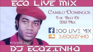 Camilo Domingos   The Best Of 2015   Eco Live Mix Com Dj Ecozinho