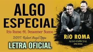 Río Roma, Descemer Bueno   Algo Especial (LetraLyric) ❤️