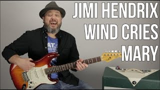 "How to Play ""Wind Cries Mary"" on Guitar by Jimi Hendrix - Hendrix Guitar Lesson"