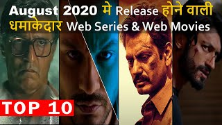 Top 10 Best Hindi Web Series And Movies Release On August 2020 Must Watch