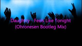Daughtry - Feels Like Tonight (Ohronesen Bootleg Mix)