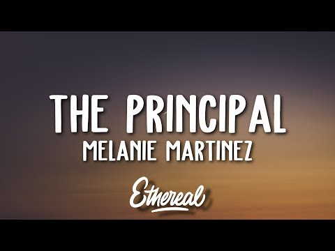 Melanie Martinez - The Principal (Lyrics)