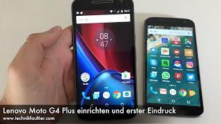 Lenovo Moto G4 Plus einrichten und erster Eindruck