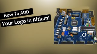 Altium Designer  - Add Logo to your Board -without Scripts