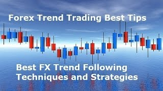 Forex Trend Following - Best Long Term Trend Trading Strategy For Profit