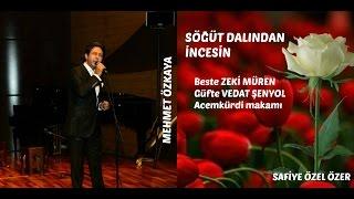 Söğüt Dalından İncesin-Mehmet Özkaya