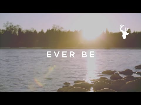 Ever Be -  Your Praise Will Ever Be On My Lips