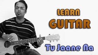Tu Jaane Na Guitar Lesson - Ajab Prem Ki Ghazab Kahani - Atif Aslam