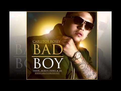 Bad boy - Carlitos Rossy