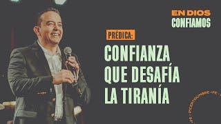 Confianza que desafía la tiranía. | En Dios Confiamos | Pastor Rony Madrid