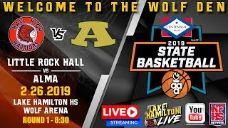 Little Rock Hall vs Alma | 5A Boys State Basketball | February 26, 2019