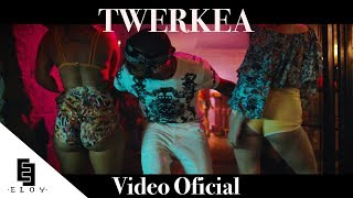 Twerkea - Eloy (Video)