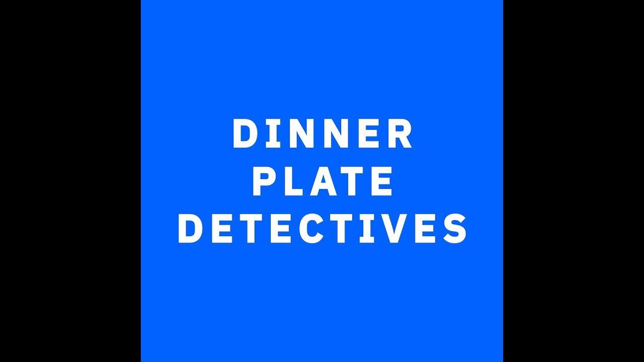 Dinner Plate Detectives