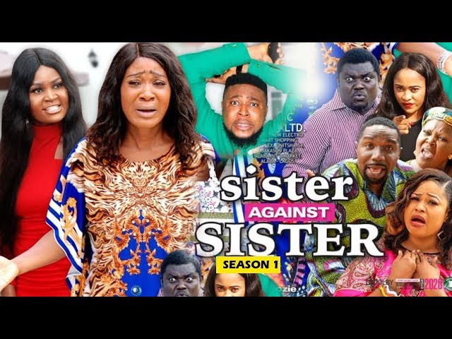 SISTER AGAINST SISTER SEASON 1 - (New Movie) Mercy Johnson 2019 Latest Nigerian Nollywood Movie