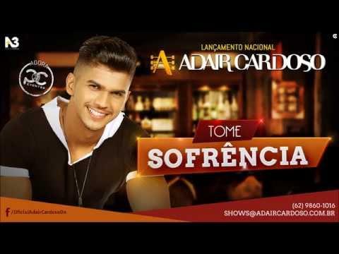 Tome Sofrência - Adair Cardoso