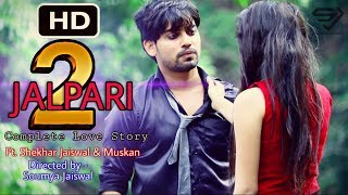 JAL PARI - 2 | Sajni - Boondh A Drop of Jal | Very Heart Touching Love Story | Shekhar Jaiswal