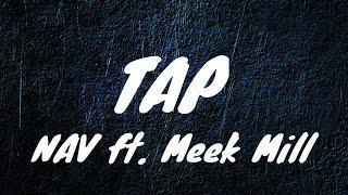 NAV   Tap Ft. Meek Mill (Lyrics)