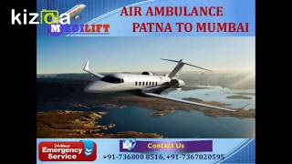 Most Commercial and Hi-tech Air Ambulance Patna to Mumbai by Medilift