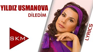 Diledim - Yıldız Usmonova (Official Lyric)