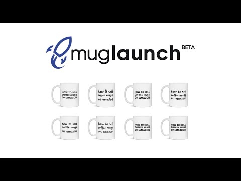 Muglaunch Review 2020 | How to sell coffee mugs on Amazon