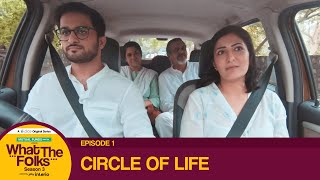 Dice Media  What The Folks Wtf  Web Series  S03e01  Circle Of Life