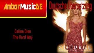 Celine Dion   The Hard Way (Deutsche Übersetzung)