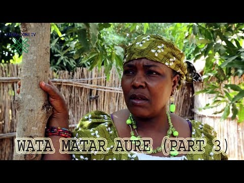 WATA MATAR AURE [ Episode 3 ] Latest Hausa Movie 2019