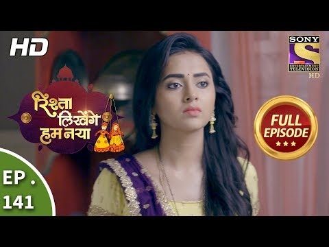 Rishta Likhenge Hum Naya - Ep 141 - Full Episode - 22nd May, 2018