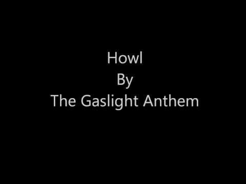 Howl (Song) by The Gaslight Anthem