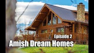 Episode 2   Log Chalet In Kansas   Amish Dream Homes