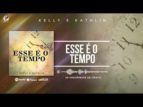 Esse é o tempo (Kelly e Kathlin - As Andorinhas de Cristo) lançamento