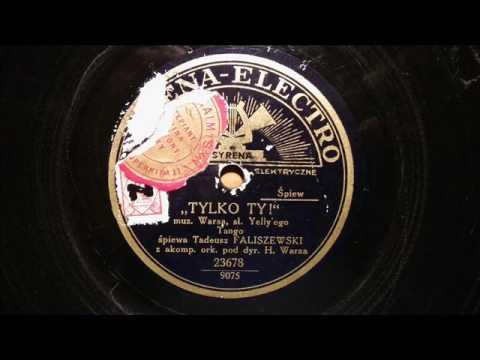Tadeusz Faliszewski -Tylko Ty!-1933!