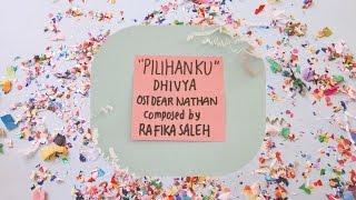 Download lagu Dhivya Pilihanku Ost Dear Nathan Mp3