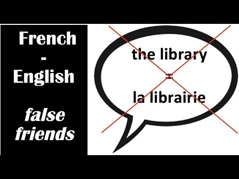 When words that look alike in French and English have very different meanings...