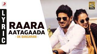 OK Bangaram - Raara Aatagaada Lyric Video