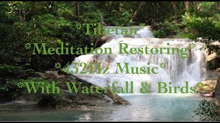 Tibetan Meditation Restoring 432Hz Music With Waterfall & Birds Sounds~Stress Relief~Relaxing Music.