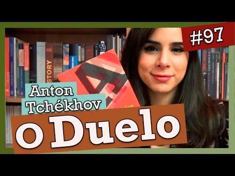 O DUELO, ANTON TCHÉKHOV (#97)