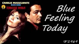 Charlie Musselwhite - Blue Feeling Today (Kostas A~171)