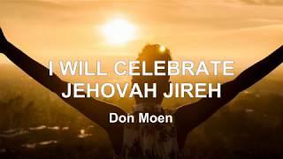 I WILL CELEBRATE; JEHOVAH JIREH (With Lyrics) : Don Moen