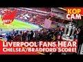 Liverpool Fans Hear Chelsea v Bradford FA Cup.