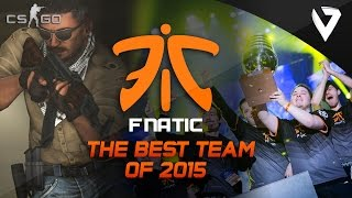 CS:GO - Fnatic - The BEST Team of 2015