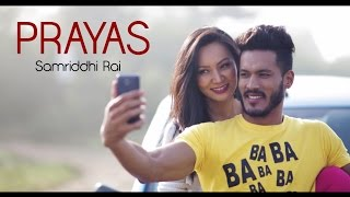 Prayas - Samriddhi Rai feat. Rohit John Chhetri - Official Music Video